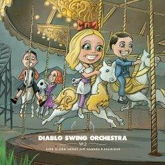 Diablo Swing Orchestra - Sing Along Songs for the Damned & Delirious