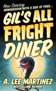A. Lee Martinez - Gil's All Fright Diner